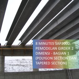 8 Minutes SAP2000: Pemodelan Girder 2 Dimensi - Bagian 1 (Polygon Section dan Tapered Section)
